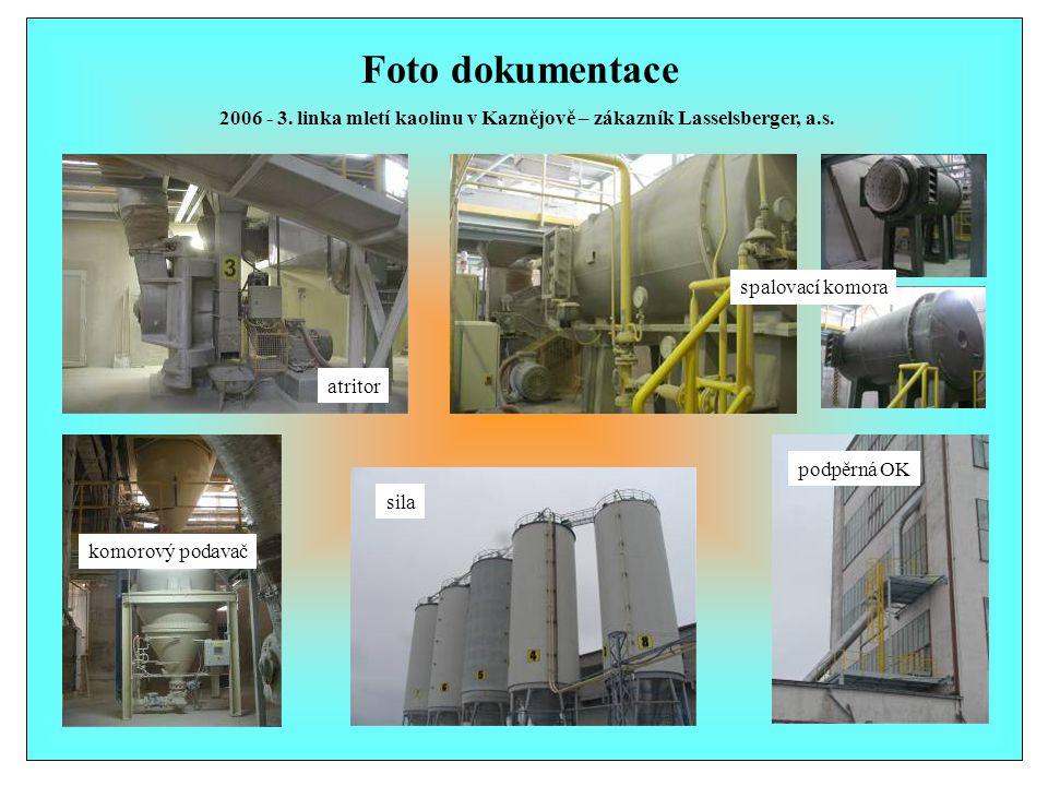 Foto dokumentace 2006 - 3. linka mletí kaolinu v Kaznějově – zákazník Lasselsberger, a.s. spalovací komora.