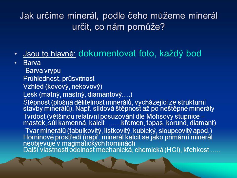 Jak určíme minerál, podle čeho můžeme minerál určit, co nám pomůže