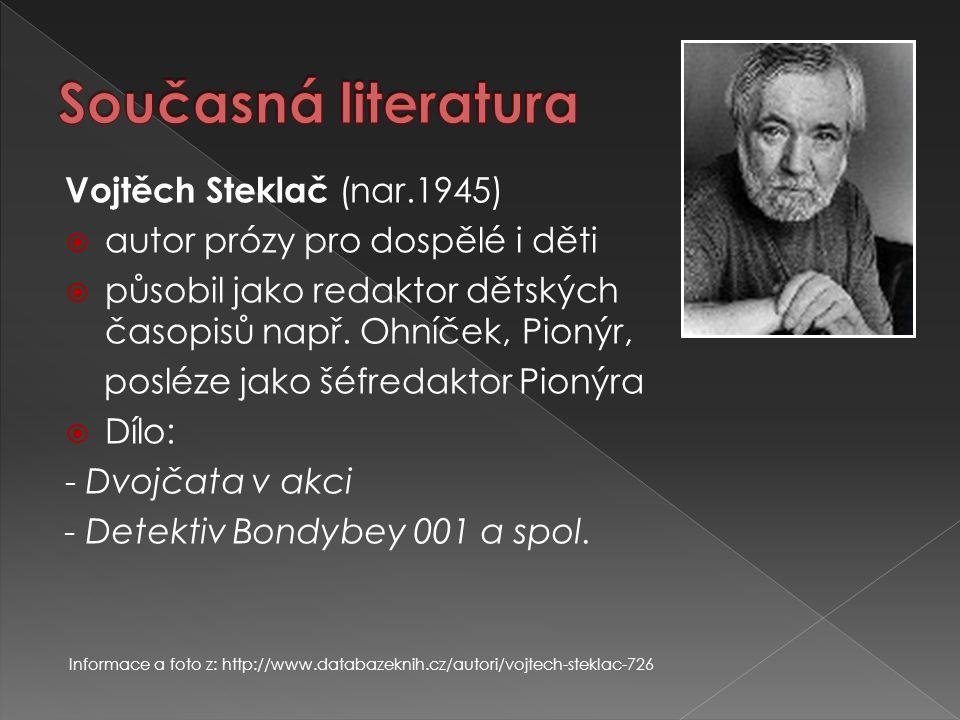 Současná literatura Vojtěch Steklač (nar.1945)