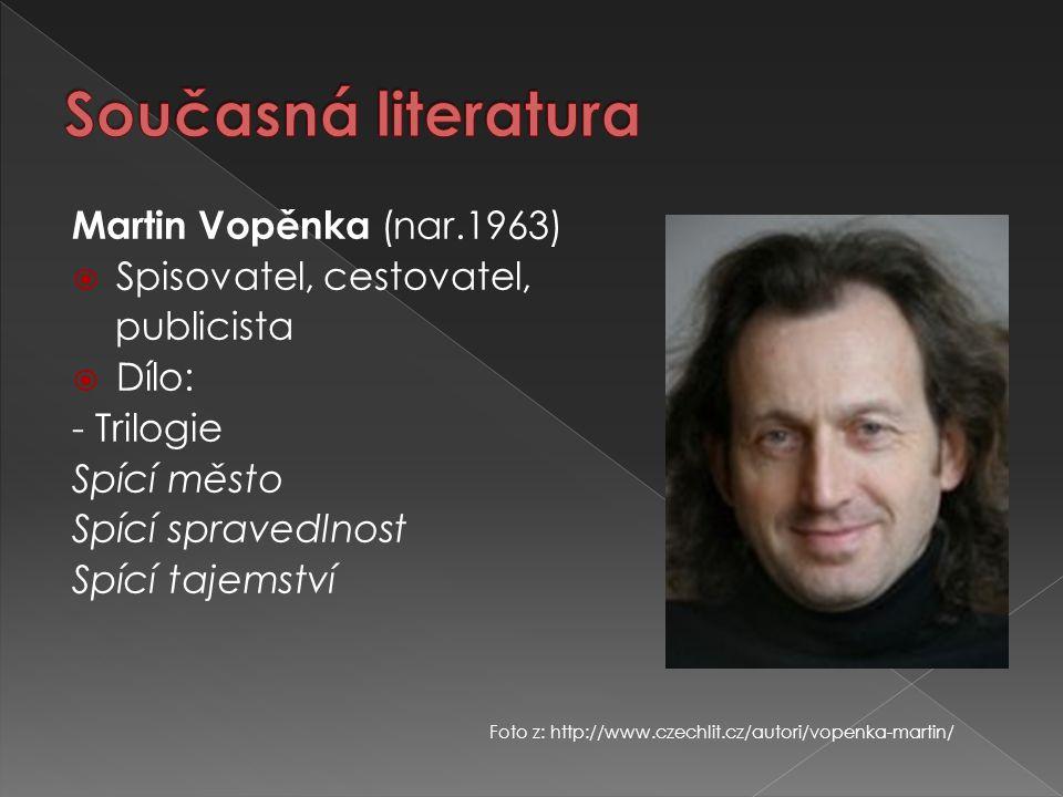 Současná literatura Martin Vopěnka (nar.1963) Spisovatel, cestovatel,