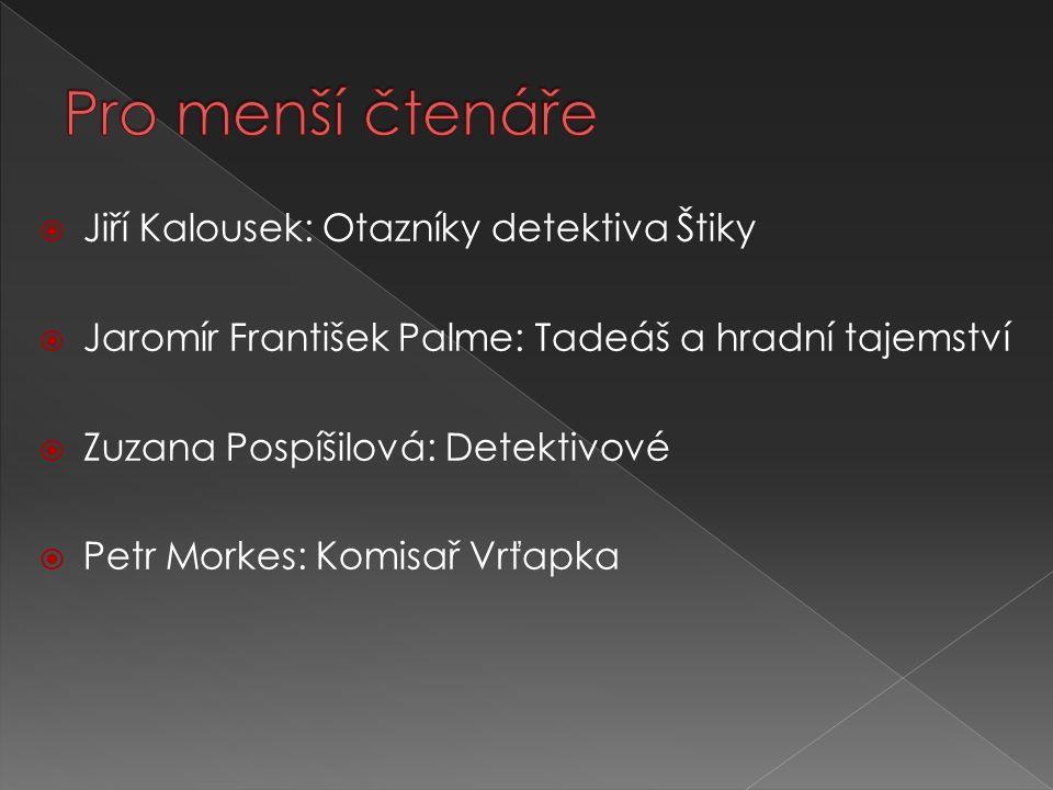 Pro menší čtenáře Jiří Kalousek: Otazníky detektiva Štiky
