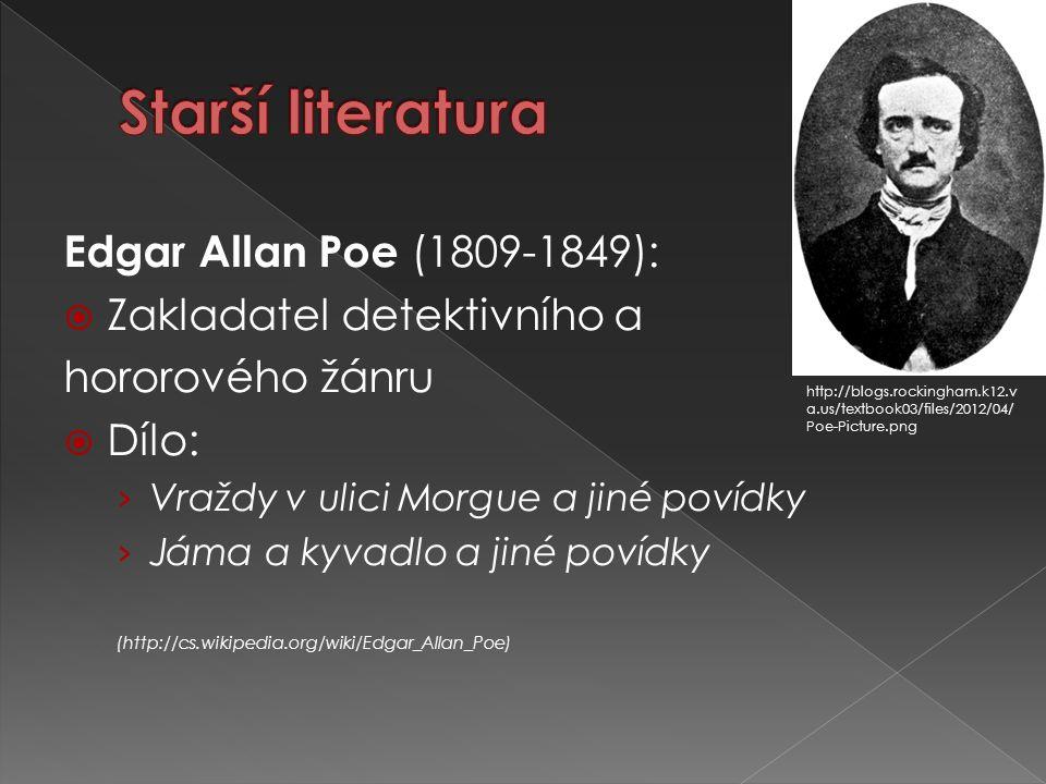 Starší literatura Edgar Allan Poe (1809-1849):