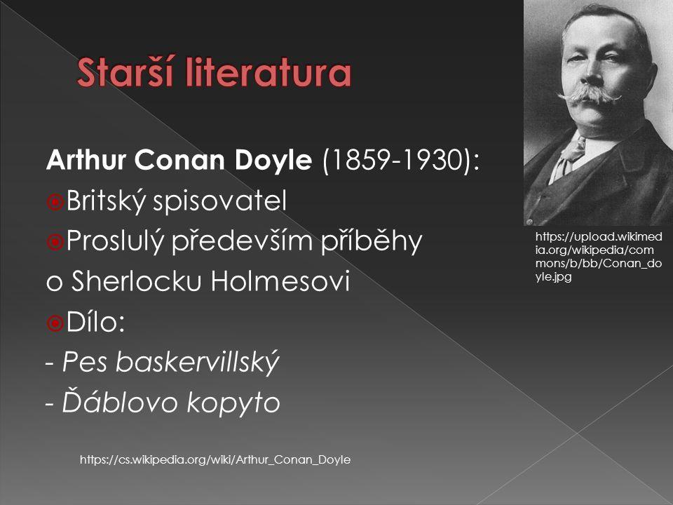 Starší literatura Arthur Conan Doyle (1859-1930): Britský spisovatel