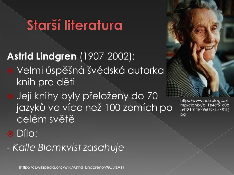 Starší literatura Astrid Lindgren (1907-2002):