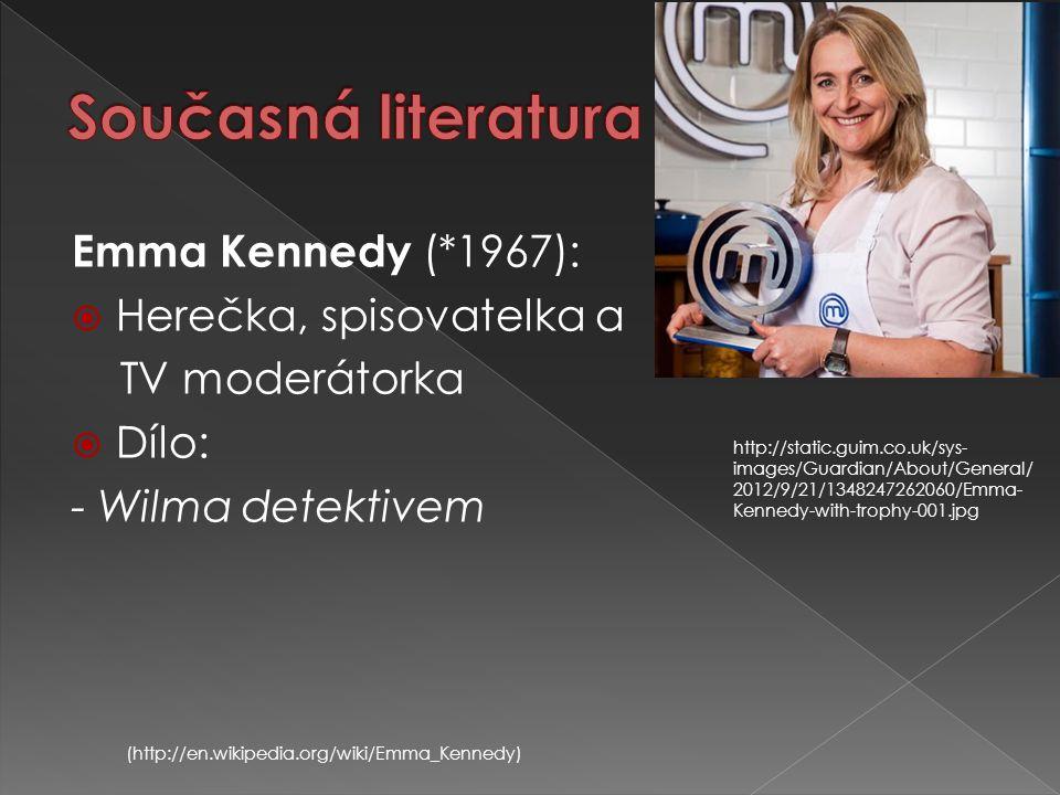 Současná literatura Emma Kennedy (*1967): Herečka, spisovatelka a