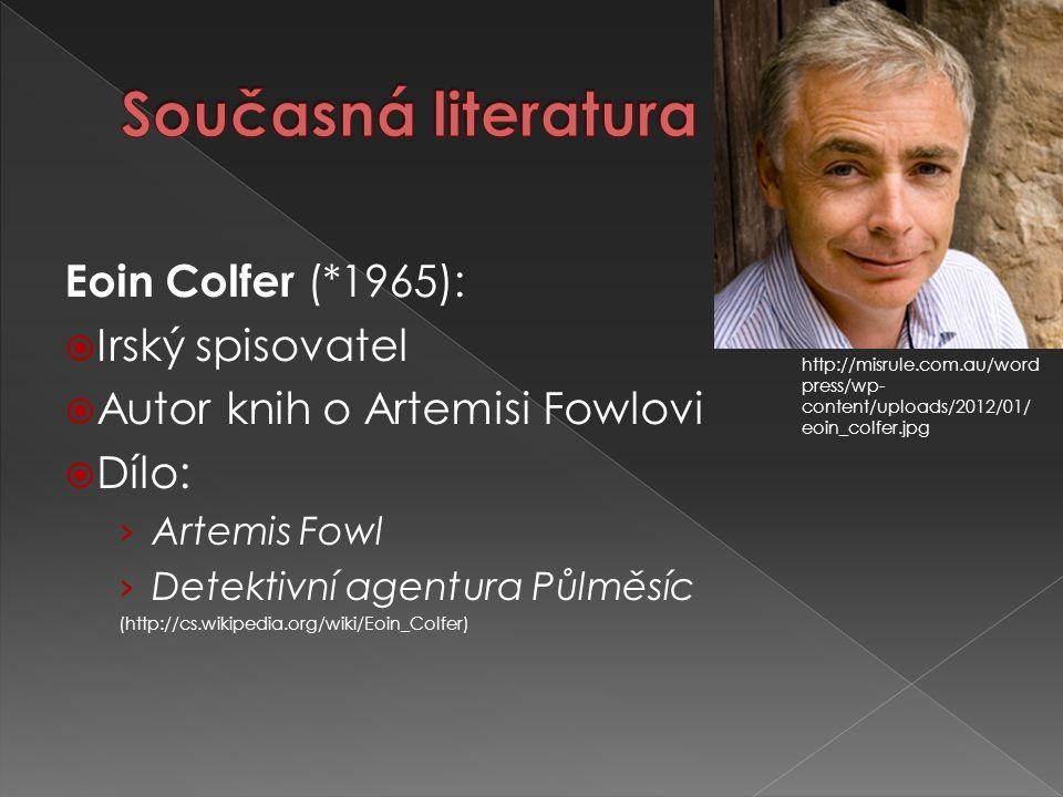 Současná literatura Eoin Colfer (*1965): Irský spisovatel