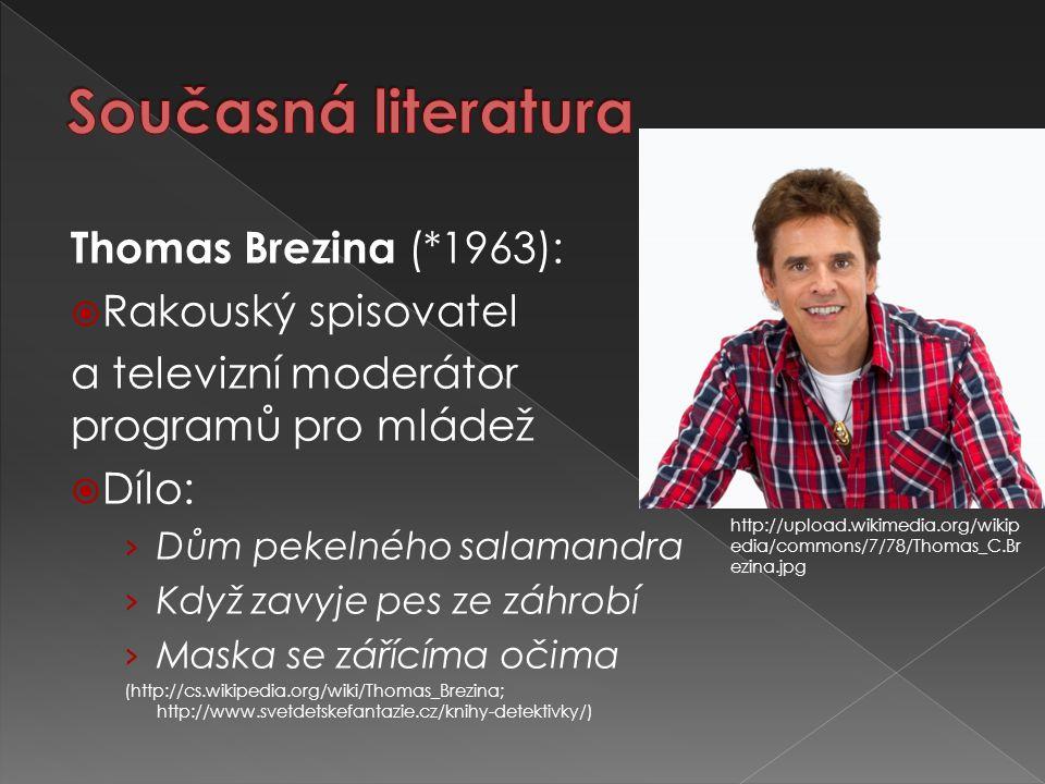 Současná literatura Thomas Brezina (*1963): Rakouský spisovatel