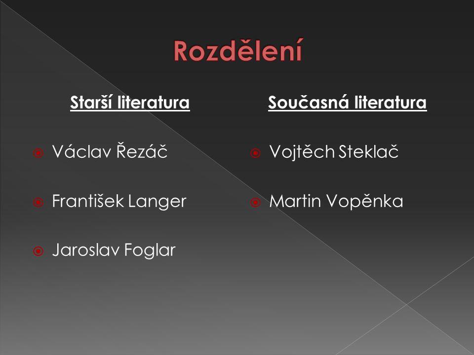 Rozdělení Starší literatura Václav Řezáč František Langer