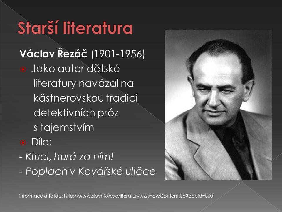 Starší literatura Václav Řezáč (1901-1956) Jako autor dětské