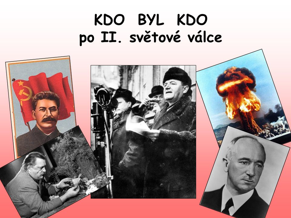 KDO BYL KDO po II. světové válce