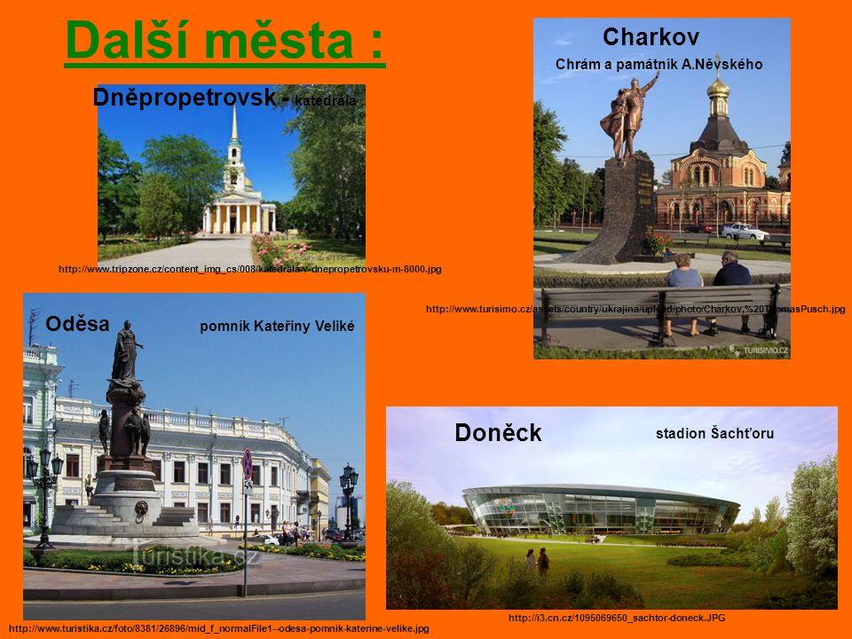 Další města : Charkov Dněpropetrovsk - katedrála Doněck Oděsa