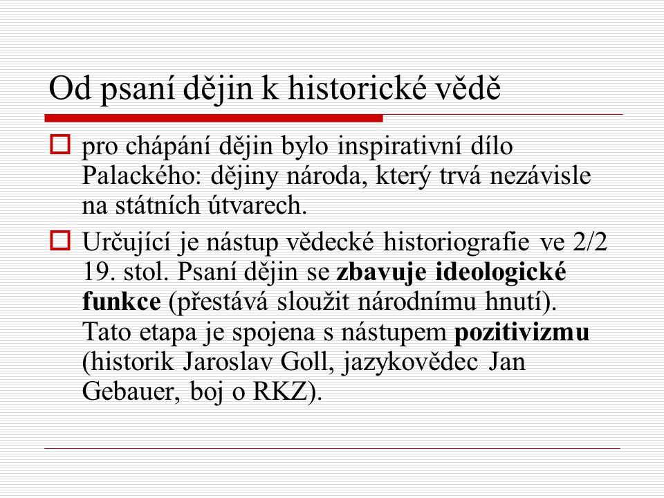 Od psaní dějin k historické vědě