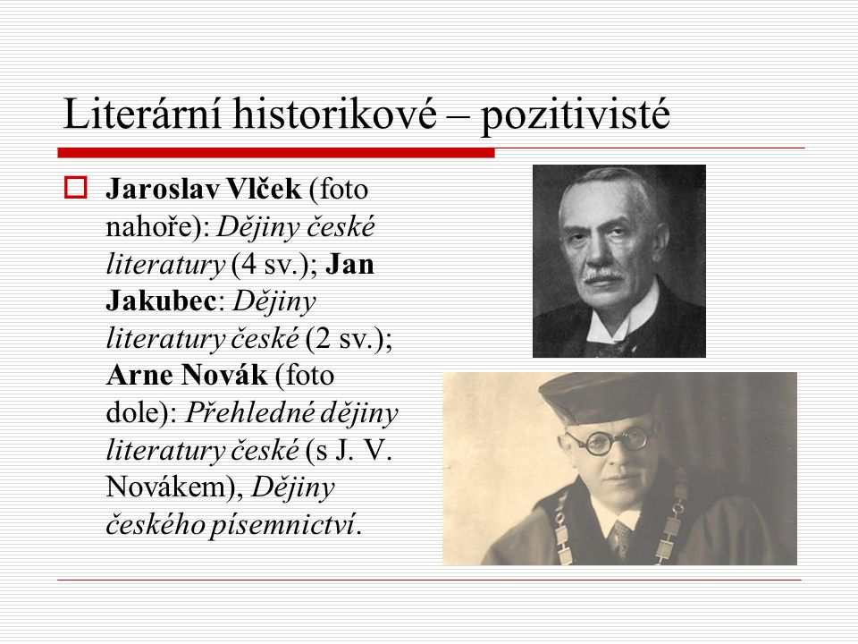 Literární historikové – pozitivisté