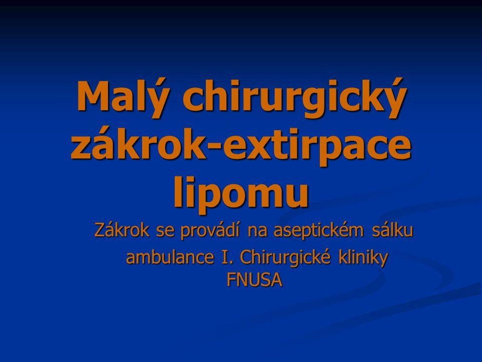Malý chirurgický zákrok-extirpace lipomu