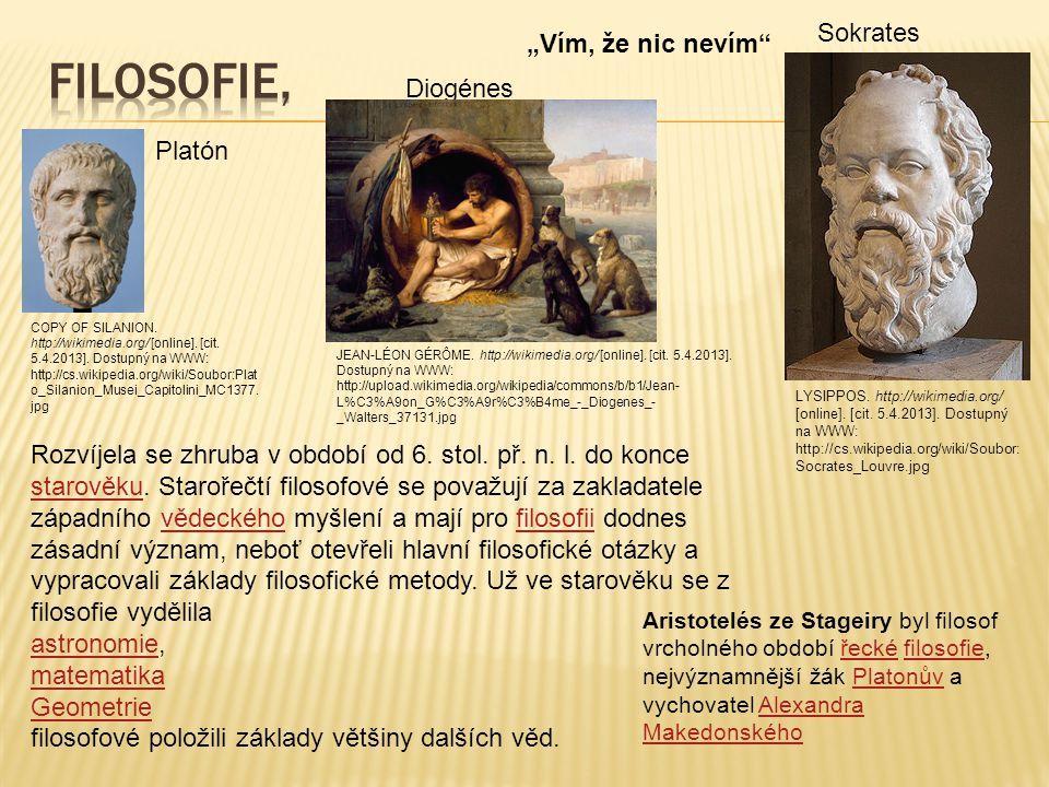 """Filosofie, Sokrates """"Vím, že nic nevím Diogénes Platón"""