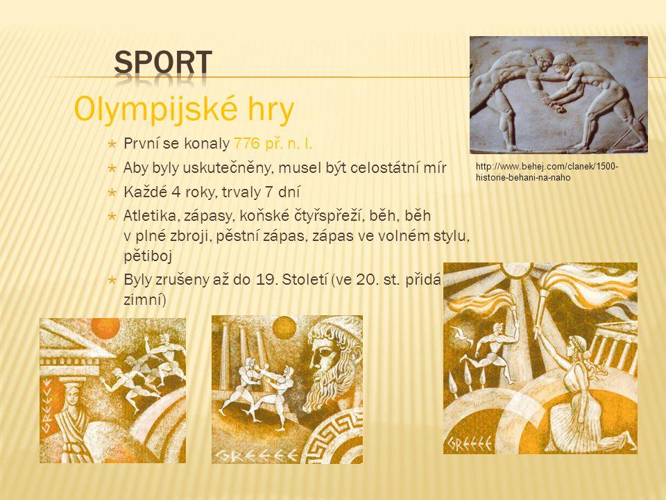 Olympijské hry Sport První se konaly 776 př. n. l.