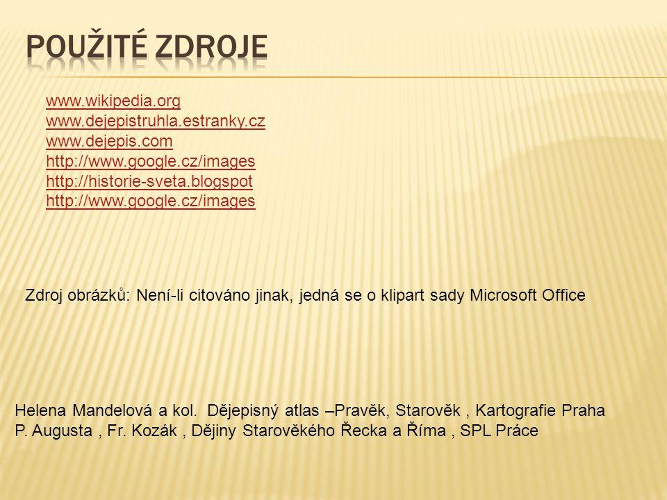 Použité zdroje www.wikipedia.org www.dejepistruhla.estranky.cz