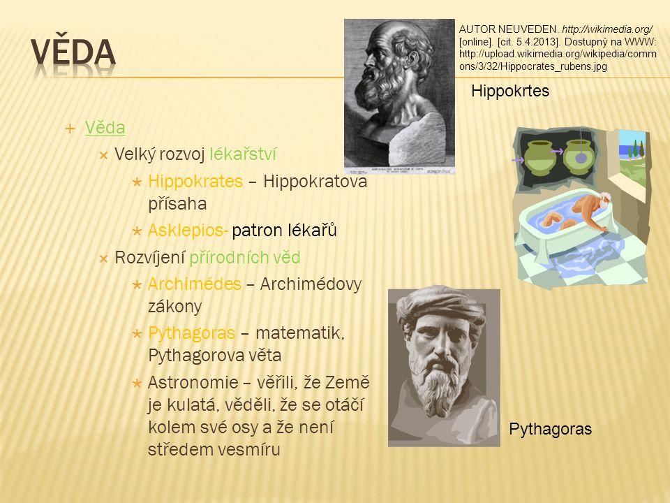 Věda Věda Velký rozvoj lékařství Hippokrates – Hippokratova přísaha