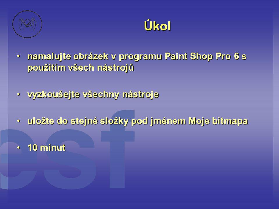 Úkol namalujte obrázek v programu Paint Shop Pro 6 s použitím všech nástrojů. vyzkoušejte všechny nástroje.