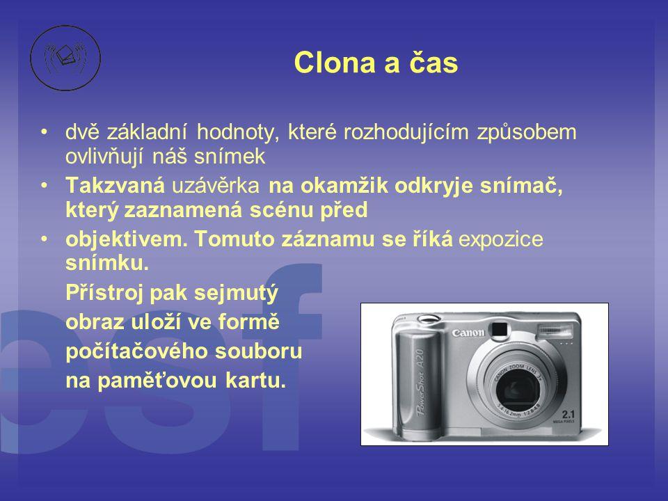 Clona a čas dvě základní hodnoty, které rozhodujícím způsobem ovlivňují náš snímek.