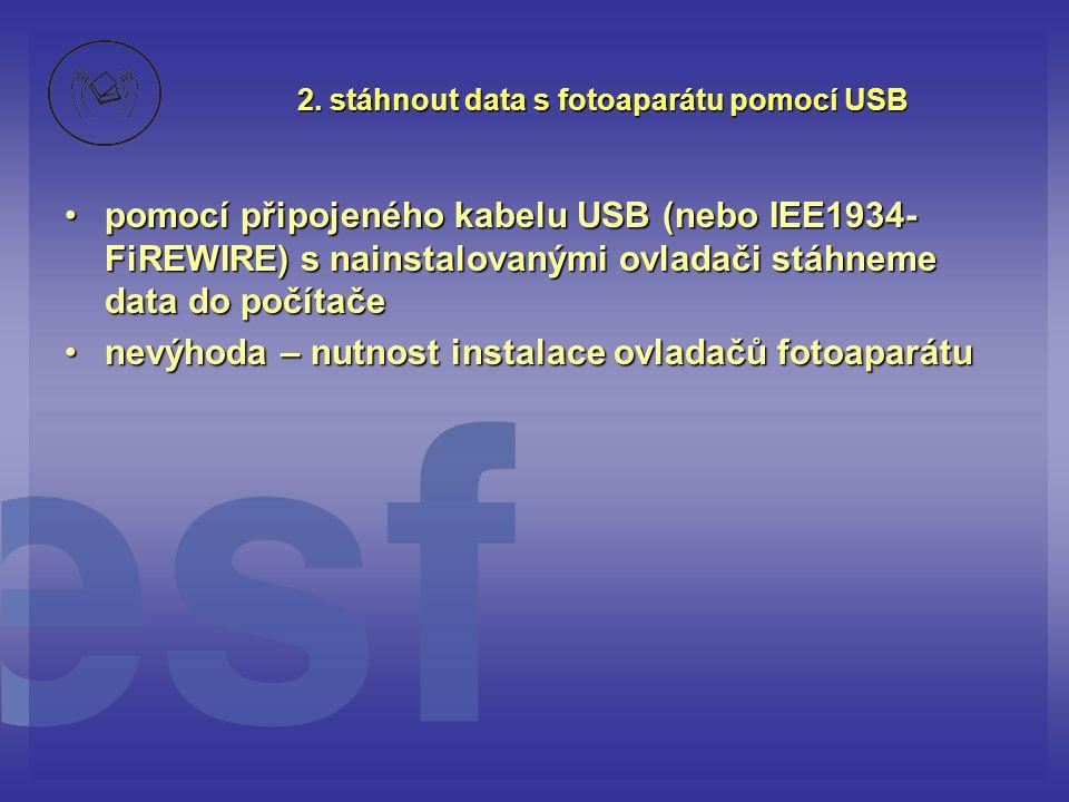 2. stáhnout data s fotoaparátu pomocí USB