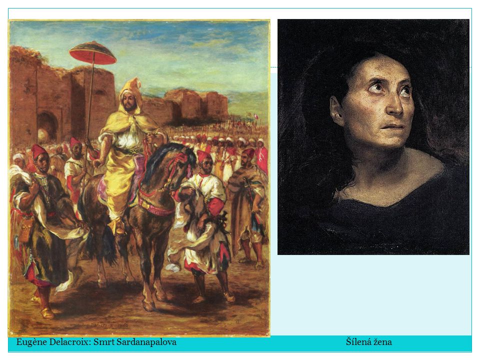 Eugène Delacroix: Smrt Sardanapalova Šílená žena