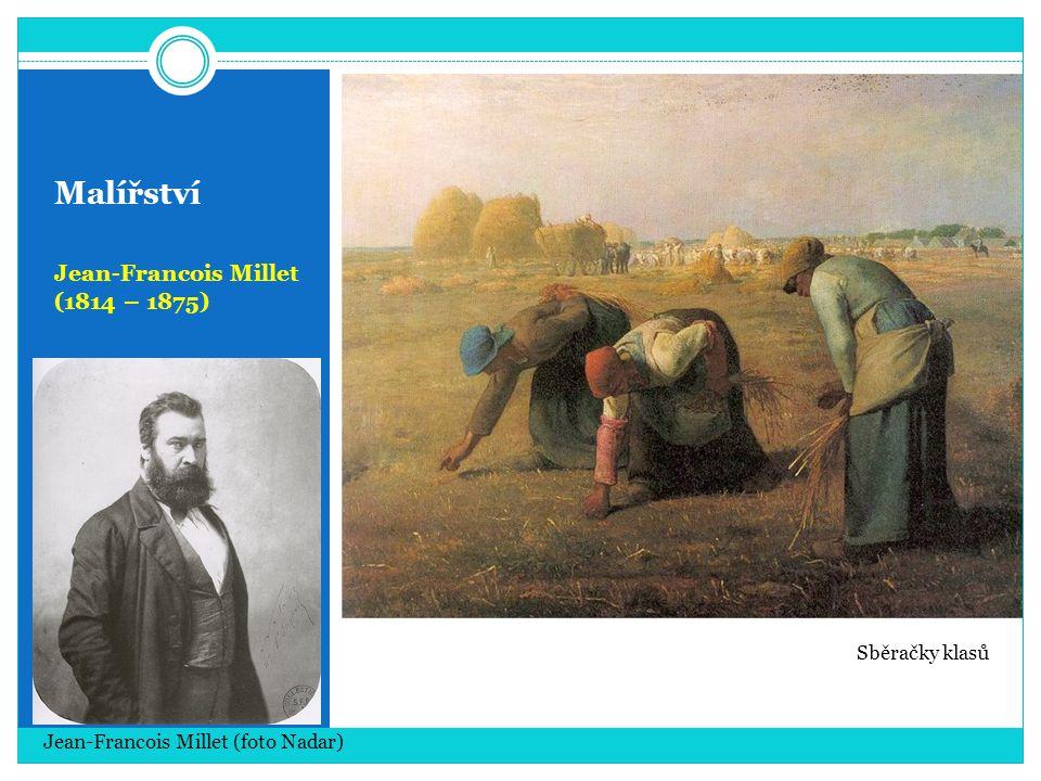 Malířství Jean-Francois Millet (1814 – 1875) Sběračky klasů
