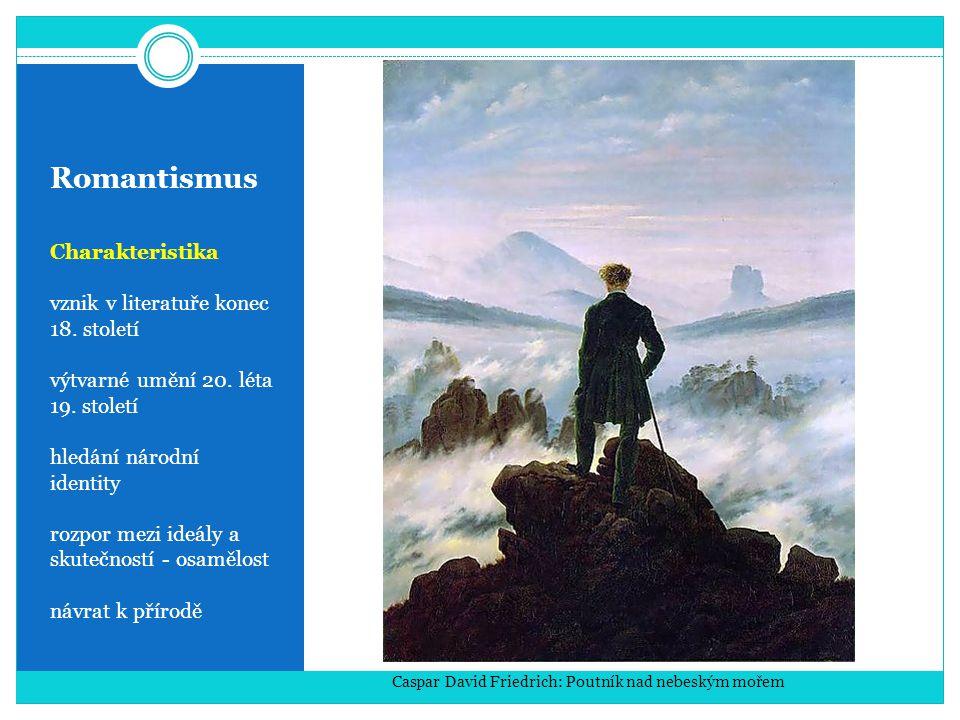 Romantismus Charakteristika vznik v literatuře konec 18. století