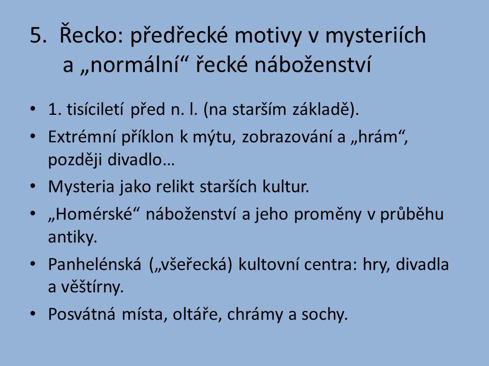 """5. Řecko: předřecké motivy v mysteriích a """"normální řecké náboženství"""