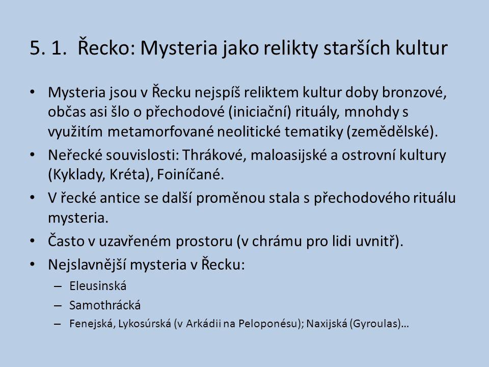 5. 1. Řecko: Mysteria jako relikty starších kultur