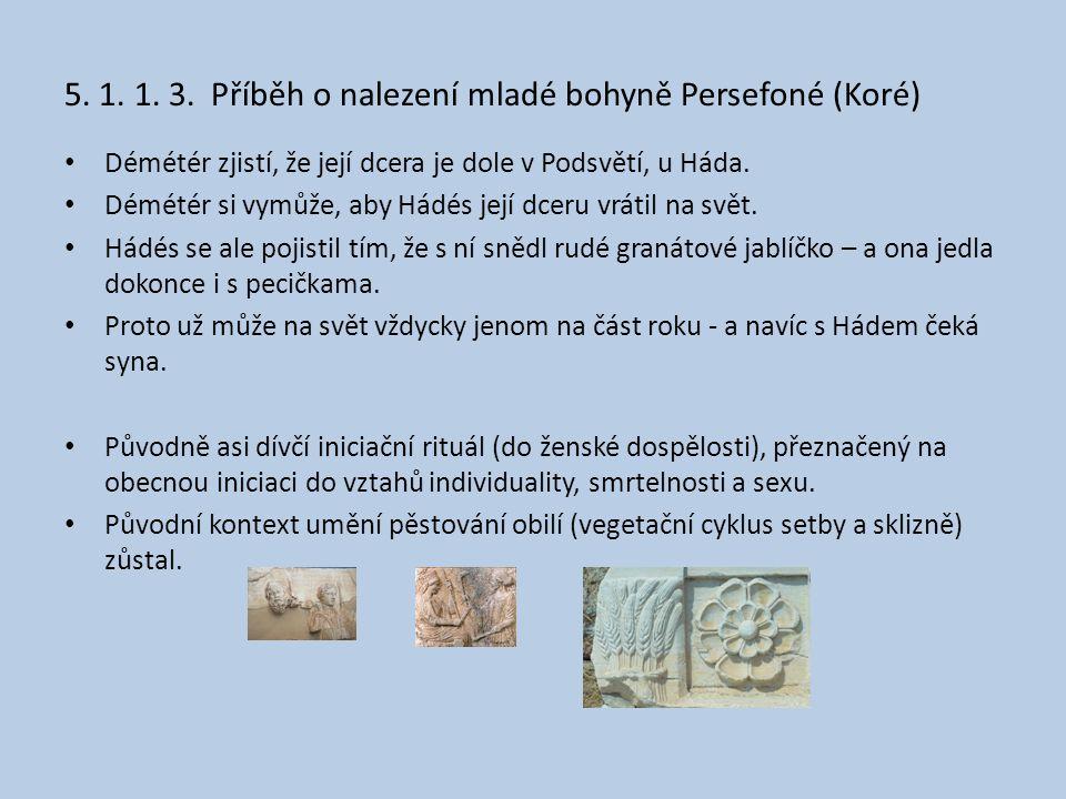 5. 1. 1. 3. Příběh o nalezení mladé bohyně Persefoné (Koré)
