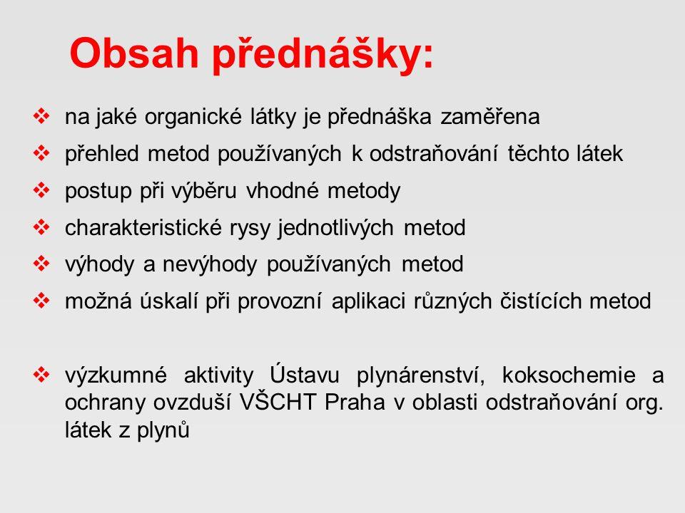 Obsah přednášky: na jaké organické látky je přednáška zaměřena
