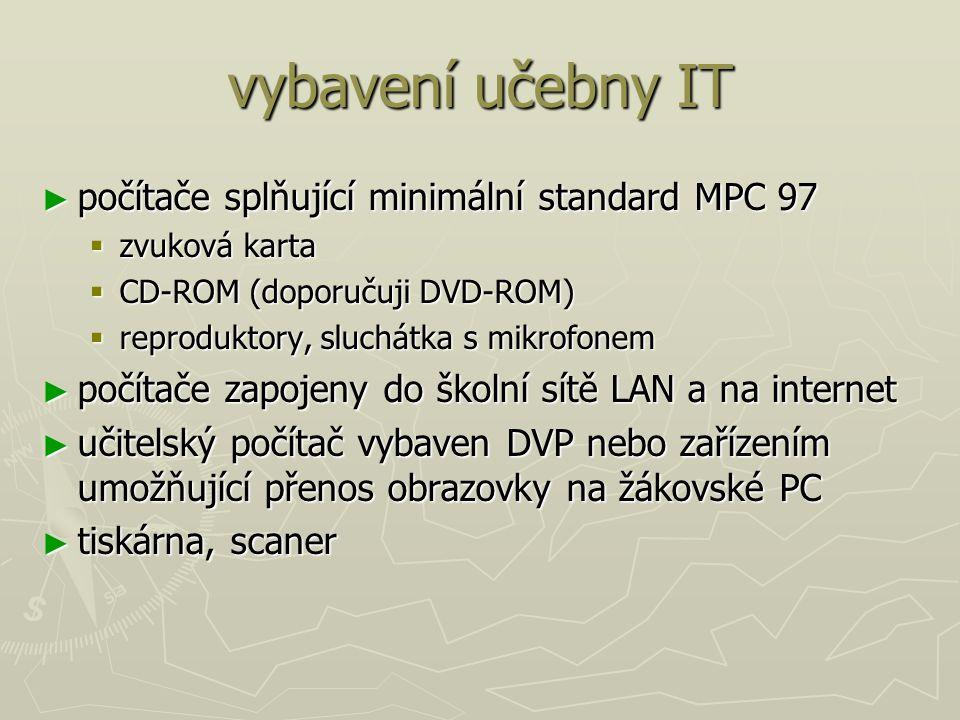 vybavení učebny IT počítače splňující minimální standard MPC 97