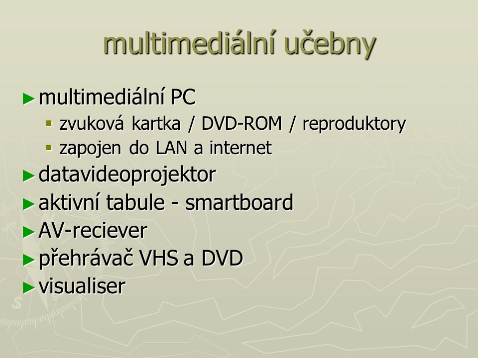 multimediální učebny multimediální PC datavideoprojektor