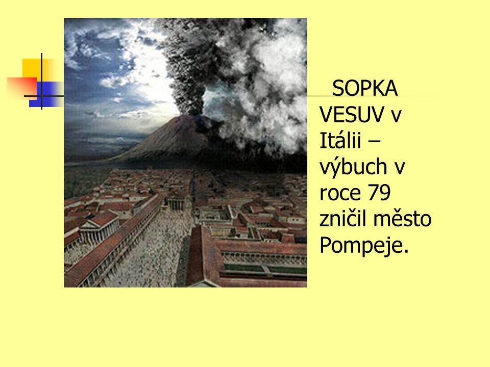 SOPKA VESUV v Itálii – výbuch v roce 79 zničil město Pompeje.
