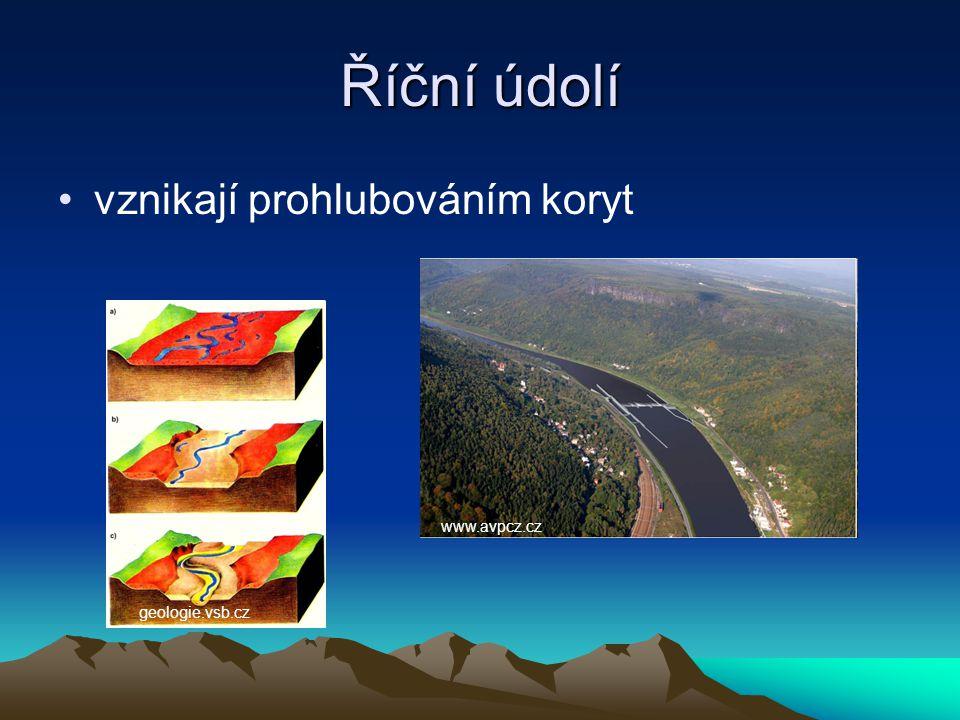Říční údolí vznikají prohlubováním koryt www.avpcz.cz geologie.vsb.cz