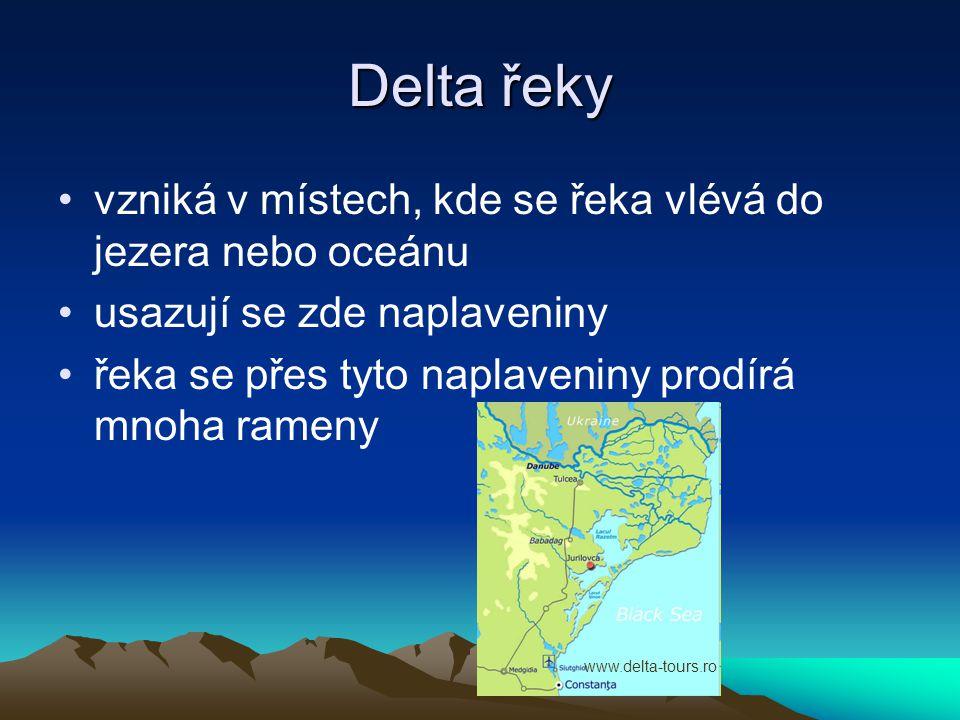 Delta řeky vzniká v místech, kde se řeka vlévá do jezera nebo oceánu