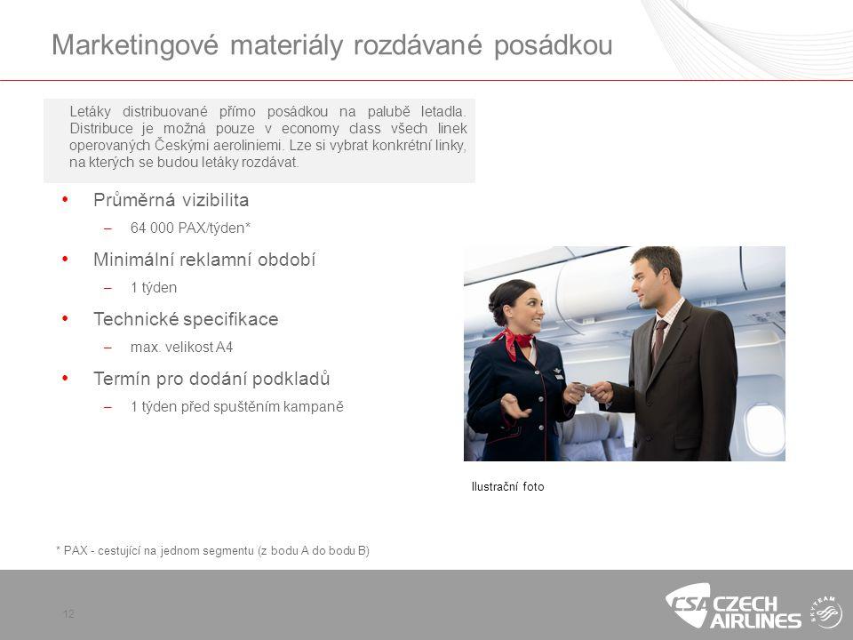 Marketingové materiály rozdávané posádkou