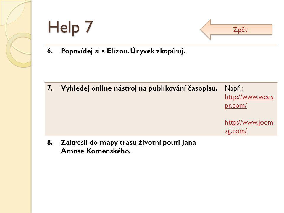 Help 7 Zpět 6. Popovídej si s Elizou. Úryvek zkopíruj. 7.