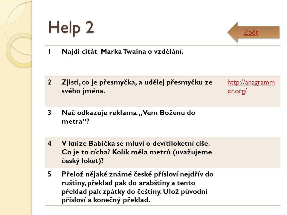 Help 2 Zpět 1 Najdi citát Marka Twaina o vzdělání. 2