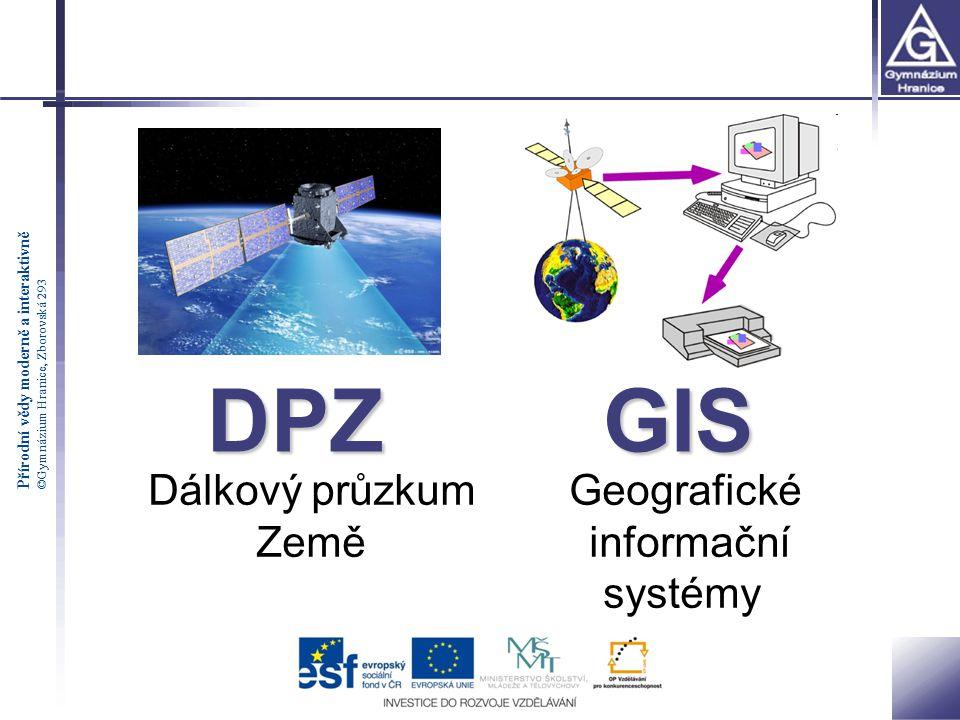 DPZ GIS Dálkový průzkum Geografické Země informační systémy.