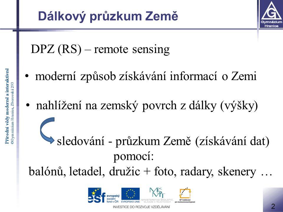 DPZ (RS) – remote sensing moderní způsob získávání informací o Zemi