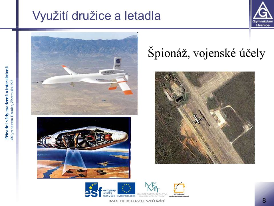 Využití družice a letadla
