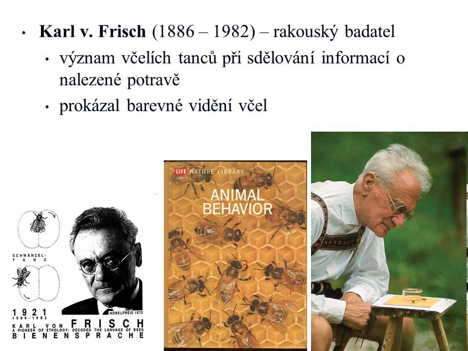 Karl v. Frisch (1886 – 1982) – rakouský badatel