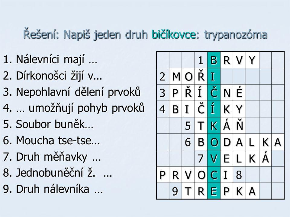 Řešení: Napiš jeden druh bičíkovce: trypanozóma
