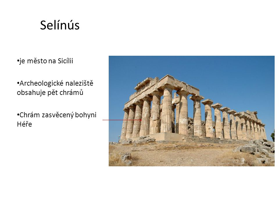 Selínús je město na Sicílii