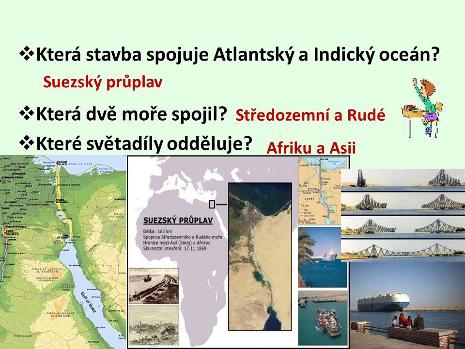 Která stavba spojuje Atlantský a Indický oceán Která dvě moře spojil
