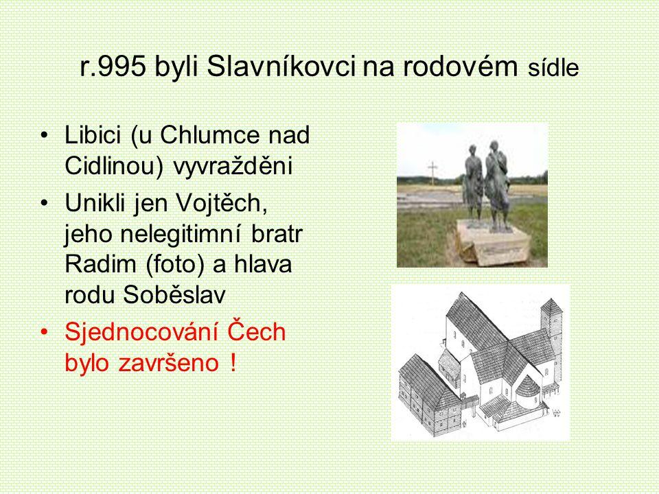 r.995 byli Slavníkovci na rodovém sídle