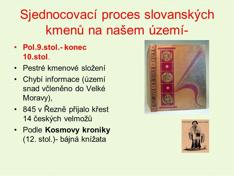 Sjednocovací proces slovanských kmenů na našem území-