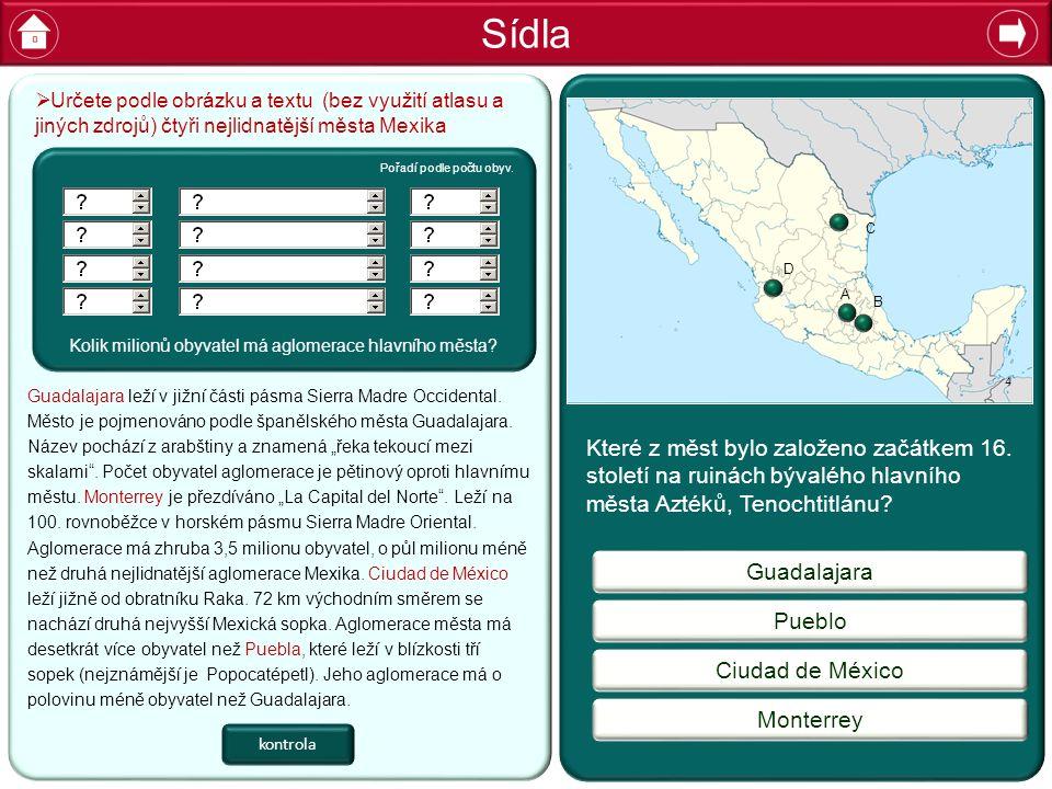 Sídla Určete podle obrázku a textu (bez využití atlasu a jiných zdrojů) čtyři nejlidnatější města Mexika.